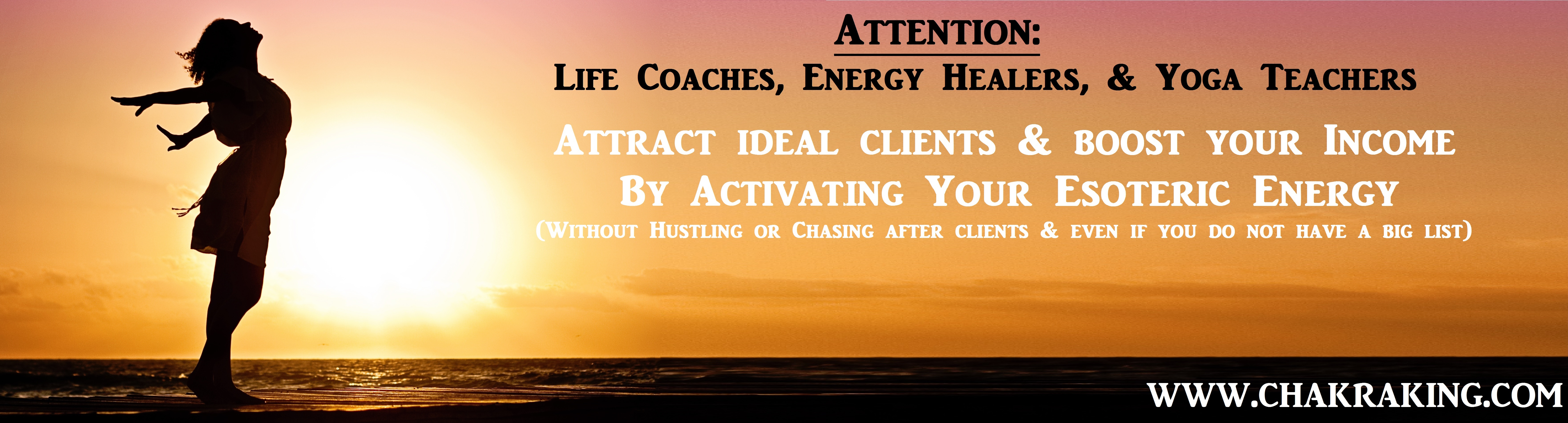 Attention : Life Coaches, Energy Healers & Yoga Teacheres
